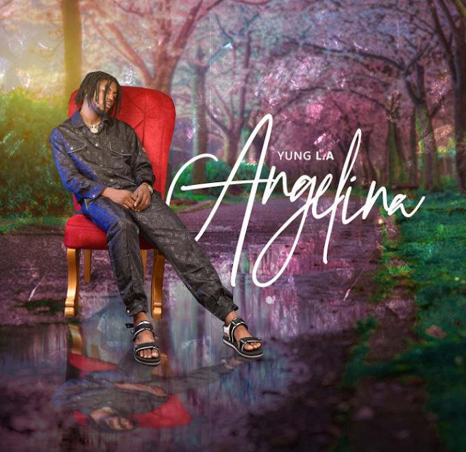 MUSIC: YUNG L.A – ANGELINA