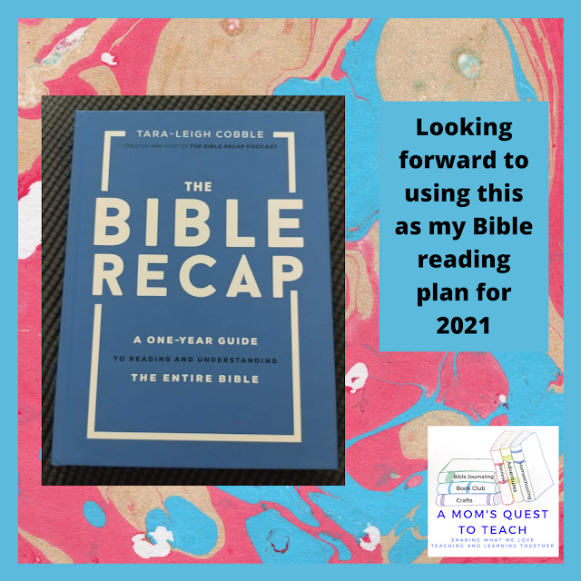 Text: Looking forward to using this as my Bible reading plan for 2021; cover of The Bible Recap; logo of A Mom's Quest to Teach