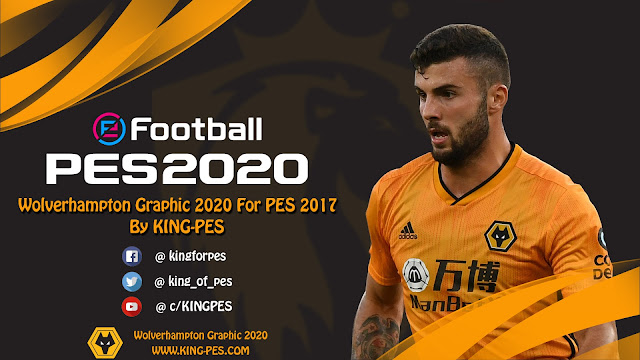 PES 2020 Wolverhampton Graphic For PES 2017 By KING PES