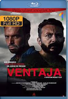 Ventaja (2019) [1080p Web-Dl] [Latino-Inglés] [LaPipiotaHD]