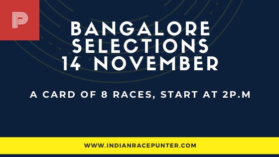 Bangalore Race Selections 14 November, India Race Tips