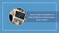 How to Take Screenshot on Mac & Where to find Screenshot on Mac.