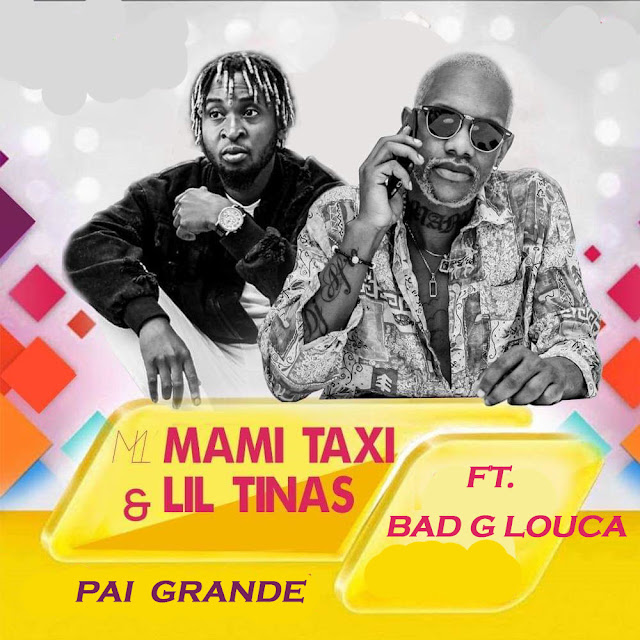 Downlaod Mp3 Mami Taxy & Lil Tinas ft. Bad G Louca - Pai Grande (Afro House)