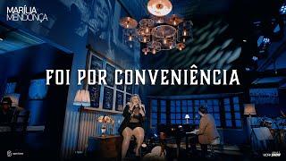 Foi Por Conveniência Letra - Marília Mendonça