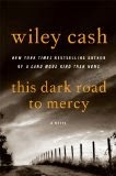 http://www.amazon.com/This-Dark-Road-Mercy-Novel-ebook/dp/B00DB2YN9I/ref=sr_1_1?s=digital-text&ie=UTF8&qid=1387890950&sr=1-1&keywords=this+dark+road+to+mercy