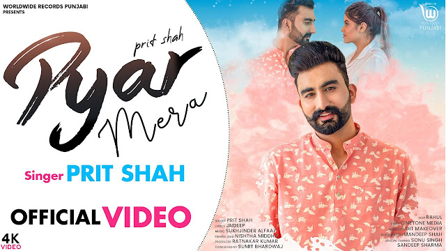 Song  :  PYAR MERA Lyrics Singer  :  PRIT SHAH Lyrics  :  Jaideep Music  :  Sukhjinder Alfaaz
