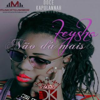 Keysha - Não Da Mais