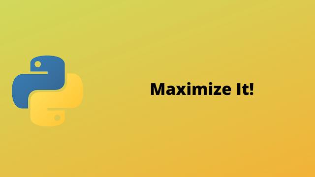 HackerRank Maximize It! solution in python