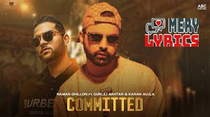 Committed By Naman Dhillon - Lyrics