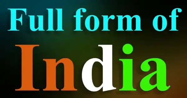 Full Form Of India - What Is The Full Form Of India - Hasim Hub