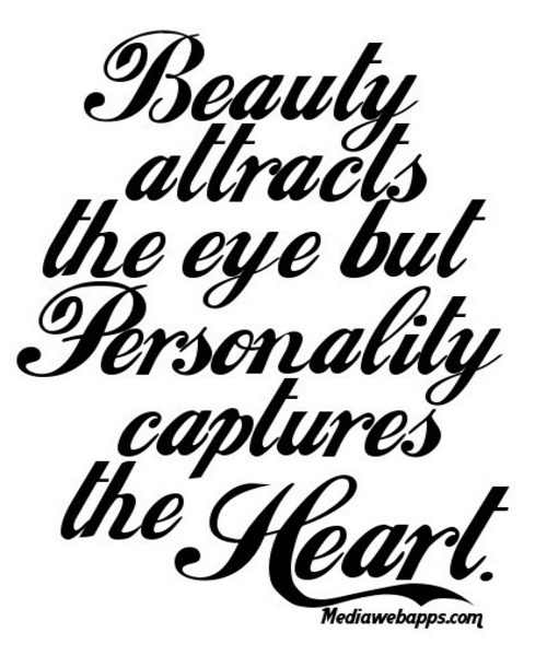 50 Love Quotes Sayings Straight From The Heart March 31: Beauty Attracts The Eye But Personality Captures The Heart