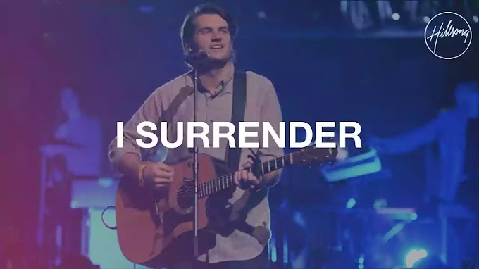 I SURRENDER LYRICS — HILLSONG WORSHIP | NewLyricsMedia.Com