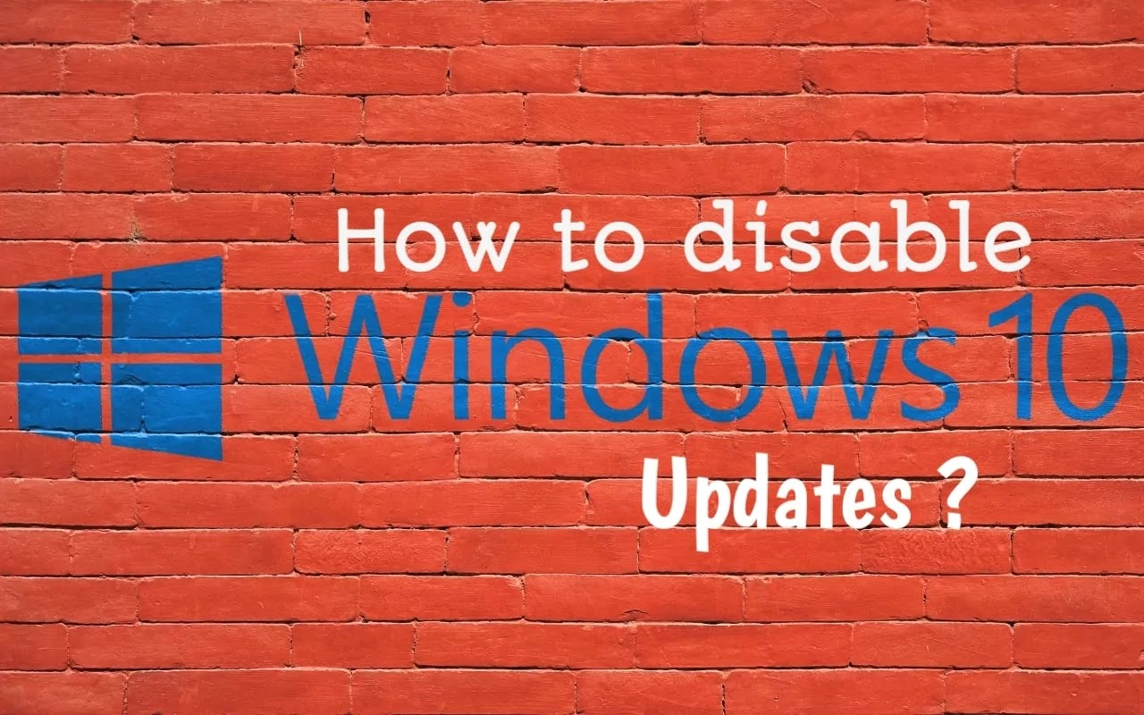 How to Disable Windows 10 Updates in 2021