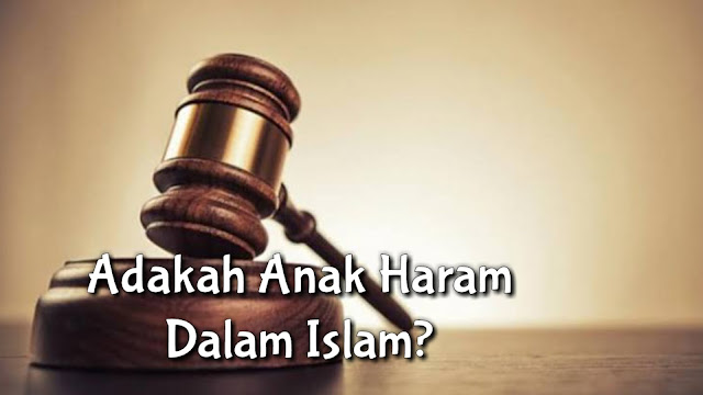 Apakah ada istilah anak haram dalam islam