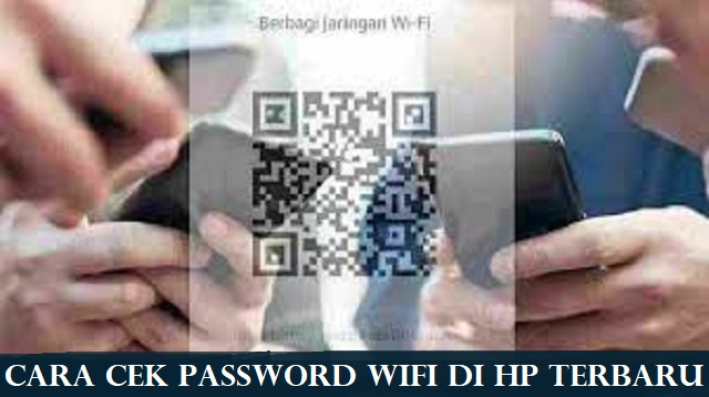 Cara Cek Password Wifi di HP