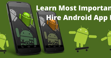 Read Important Points to Hire Android App Developer