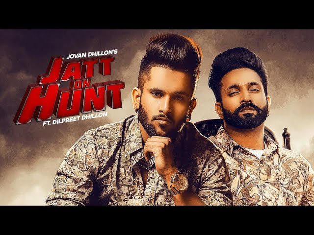 Jatt On Hunt , Jovan Dhillon, Dilpreet Dhillon