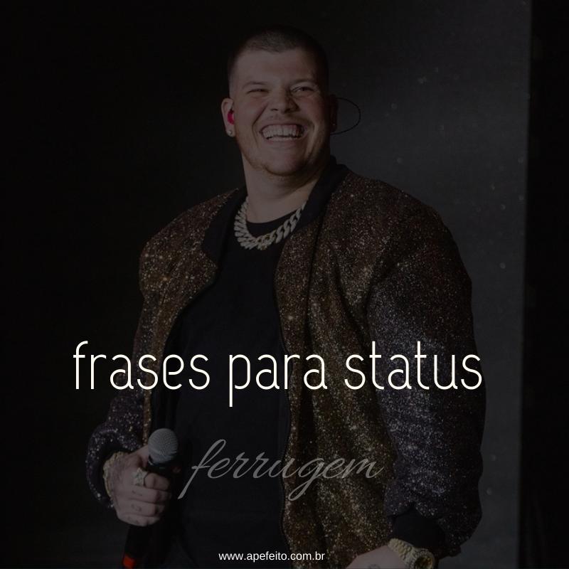 Trechos de músicas para status e legendas: FERRUGEM