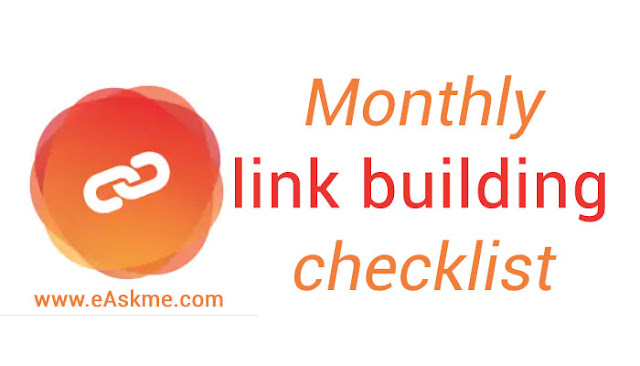 Monthly link building checklist: Link Building Checklist to Earn High Quality Backlinks Naturally: eAskme