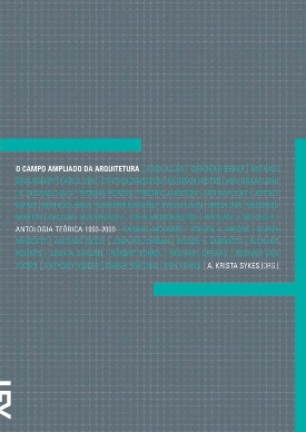 Livro: O campo ampliado da arquitetura / Autor: A. Krista Sykes