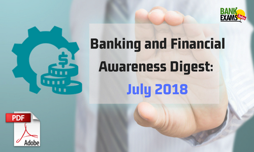 Banking and Financial Awareness Digest PDF: July 2018