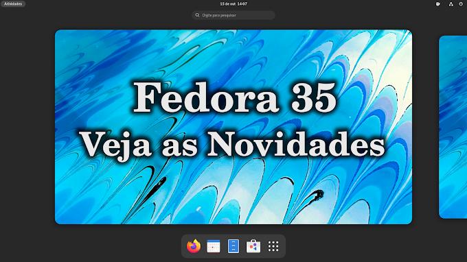 Fedora 35 - O melhor Fedora até agora?