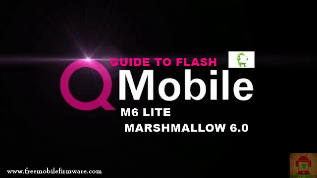 Guide To Flash QMobile M6 Lite MT6737T Marshmallow 6.0 Via Flashtool Tested Firmware