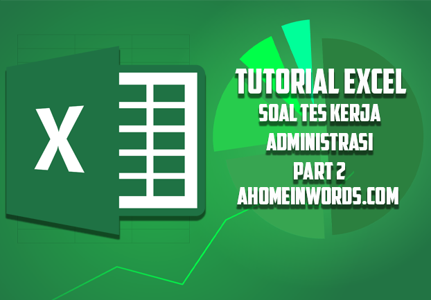 Contoh Lengkap Soal Tes Kerja Bagian Admin Pembelian Part 2 EXCEL
