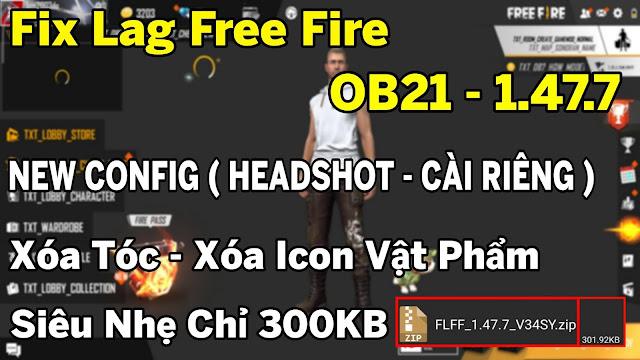 Fix Lag Free Fire OB21 - 1.47.7 Mới Nhất Siêu Mượt Siêu Nhẹ Chỉ 300KB • File Data Auto Headshot Leo Rank Thần Tốc | HQT LAG