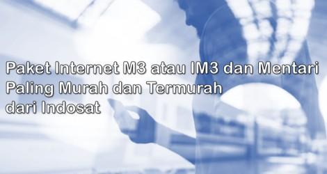 Paket Internet M3 atau IM3 dan Mentari Paling Murah dan Termurah dari Indosat