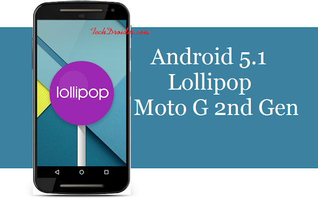 Moto G 2nd Generation getting Android 5.1 Update