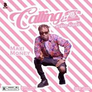 MP3 + VIDEO: MaxiMoney - Calling