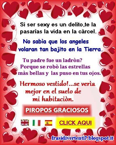 http://frasidivertenti7.blogspot.it/2014/10/piropos-simpaticos-jajaja.html