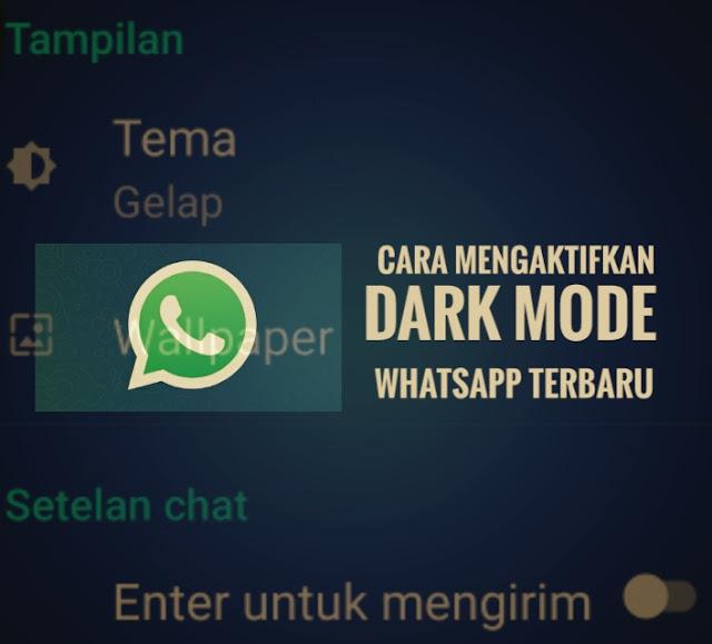Cara Mengaktifkan Tampilan Dark Mode WhatsApp Terbaru