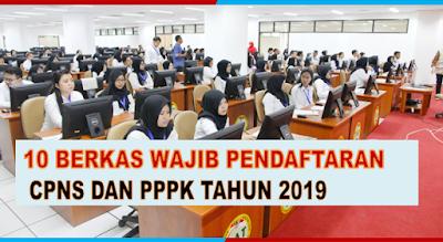 10 Berkas Wajib pendaftaran CPNS dan PPPK 2019