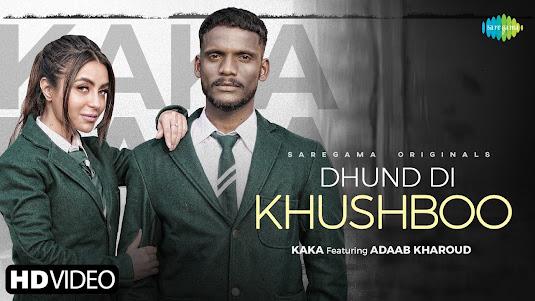Dhund Di Khushboo Song Lyrics | Kaka | Adaab Kharoud | New Punjabi Song 2021 Lyrics Planet