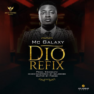 MC Galaxy – Dio (Refix) (Prod. by Krizbeatz & Mixed by Selebobo).mp3