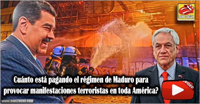 Cuánto está pagando el régimen de Maduro para provocar manifestaciones terroristas en toda América?
