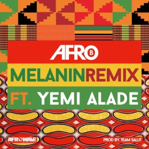 BAIXAR MP3    Afro B Feat. Yemi Alade - Melanin (Remix)    2019
