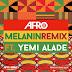 BAIXAR MP3 || Afro B Feat. Yemi Alade - Melanin (Remix) || 2019