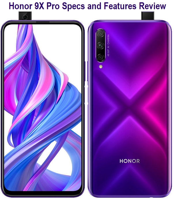 Honor 9X Pro Specs and Features Review