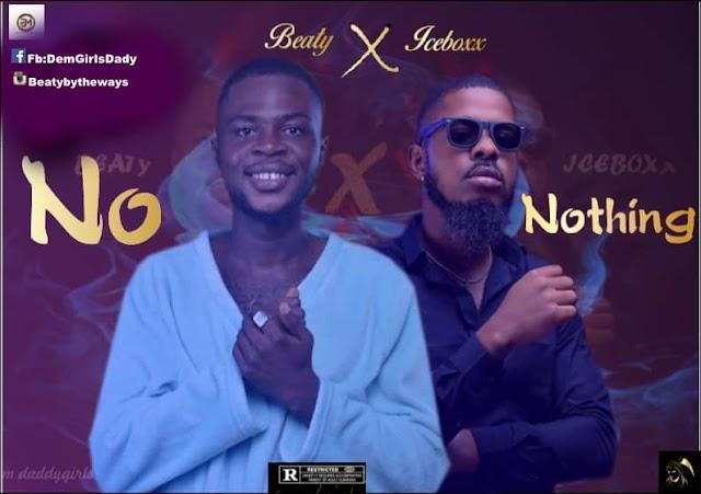MUSIC: Beaty ft Iceboxx - No Nothing (prod. Sound of Strategy)