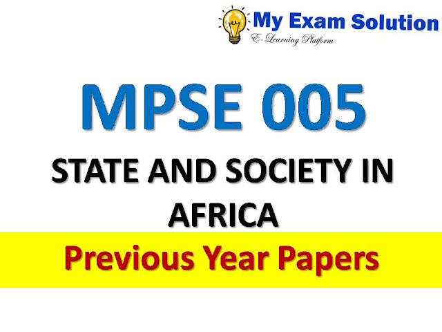 MPSE 005 STATE AND SOCIETY IN AFRICA Previous Year Papers