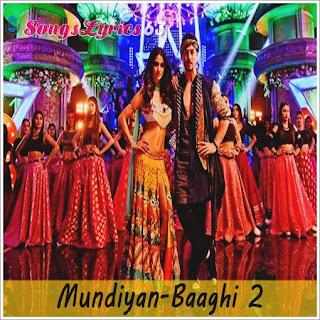 Mundiyan Lyrics Baaghi 2 [2018]