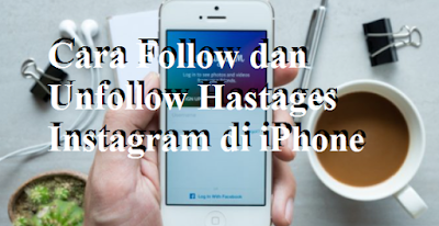 Cara Follow dan Unfollow Hastages Instagram di iPhone