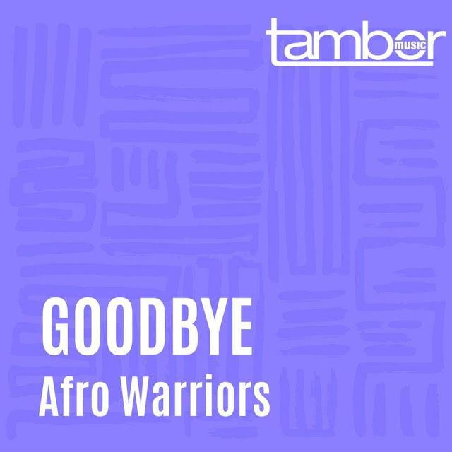 Afro Warriors - Goodbye