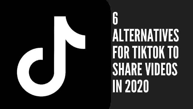 6 Alternatives for TikTok to Share Videos in 2020