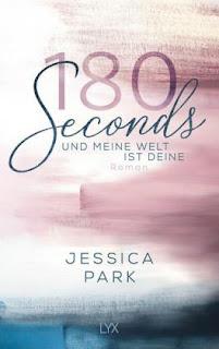 180 Seconds und meine Welt ist deine ; Jessica Park ; Lyx ; Luebbe