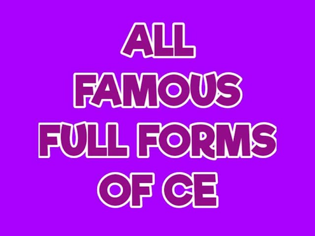 Full Form Of CE | History, chemical,certification And Engineering |