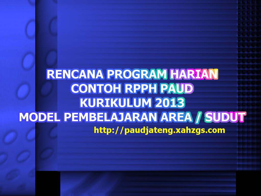 Contoh Rpph Paud Pembelajaran Area Sudut Kurikulum 2013 Paud Jateng